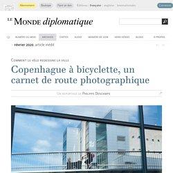 Copenhague à bicyclette, un carnet de route photographique (Le Monde diplomatique, février 2020)