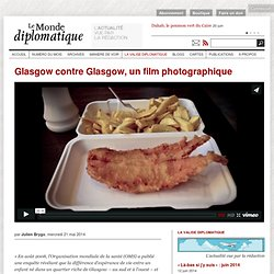 Glasgow contre Glasgow, un film photographique, par Julien Brygo (Le Monde diplomatique, mai 2014)