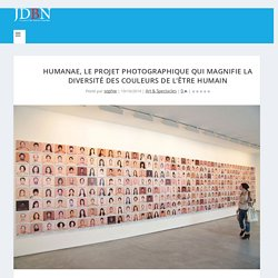 Humanae, le projet photographique qui magnifie la diversité des couleurs de l'être humain - Journal des bonnes nouvelles