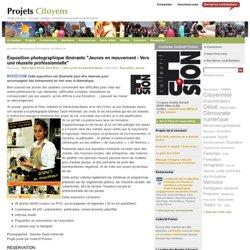 """Exposition photographique itinérante """"Jeunes en mouvement - Vers une réussite professionnelle"""""""