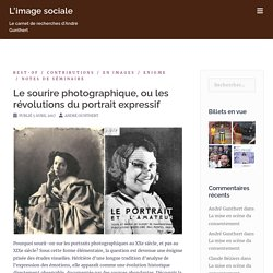 Le sourire photographique, ou les révolutions du portrait expressif – L'image sociale