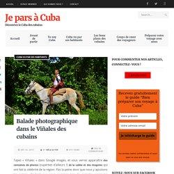 Balade photographique dans le Viñales des cubains - Je pars à Cuba