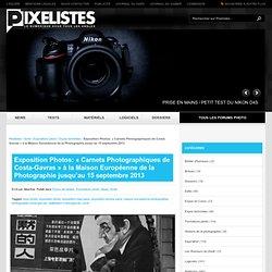 Exposition Photos: «Carnets Photographiques de Costa-Gavras» à la Maison Européenne de la Photographie jusqu'au 15 septembre 2013