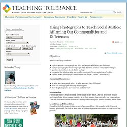 Using Photographs to Teach Social Justice: Affirming Our Commonalities and Differences