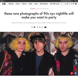 these rare photographs of 90s nyc nightlife will make you want to party