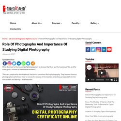 Role Of Photographs And Importance Of Studying Digital Photography