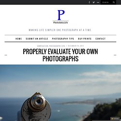 Properly Evaluate Your Own Photographs