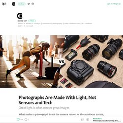 Photographs Are Made With Light, Not Sensors and Tech – calebkerr – Medium