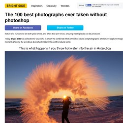 The 100 best photographs ever taken without photoshop