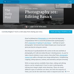 Photography 101: Editing Basics
