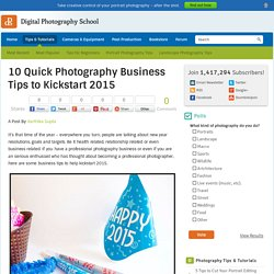 10 Quick Photography Business Tips to Kickstart 2015