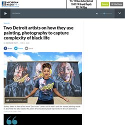 Two Detroit artists on how they use painting, photography to capture complexity of black life