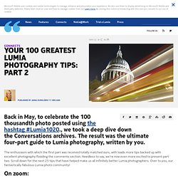 Your 100 greatest Lumia photography tips: Part 2 - Conversations