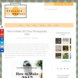 How to Make 2017 Your Photography Year