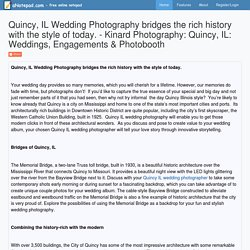Quincy, IL Wedding Photography bridges the rich history with the style of today. - Kinard Photography: Quincy, IL: Weddings, Engagements & Photobooth