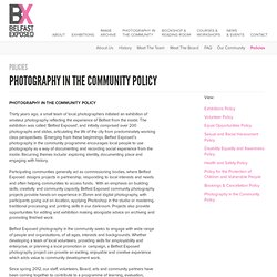 Photography in the Community Policy - Policies - Belfast Exposed - Photography Exhibitions, Training, Photography Courses and Image Archive in Belfast, Northern Ireland