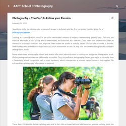 Photography – The Craft to Follow your Passion