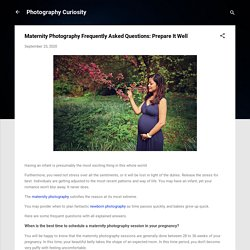 Maternity Photography Frequently Asked Questions: Prepare It Well