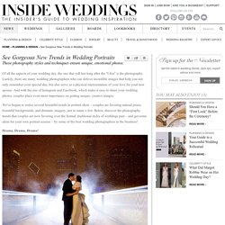 Wedding Photography: Gorgeous New Trends in Wedding Portraits - Inside Weddings
