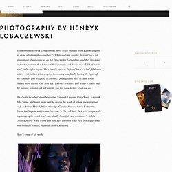 Photography by Henryk Lobaczewski | Ben Trovato