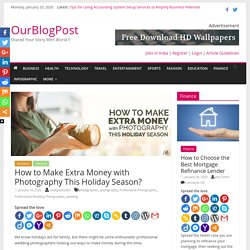 How to Make Extra Money with Photography This Holiday Season?