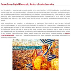 Canvas Prints - Digital Photography Results in Printing Innovation