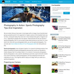 Photography in Action: Sports Photography Tips and Inspiration