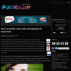 Most incredible wide angle photography for inspiration | Pokkisam blog