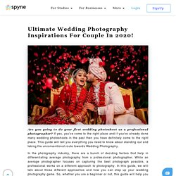 Ultimate Wedding Photography Inspirations For Couple In 2020!