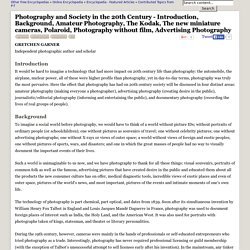 Photography and Society in the 20th Century - Introduction, Background, Amateur Photography, The Kodak, The new miniature cameras, Polaroid, Photography without film, Advertising Photography - JRank Articles