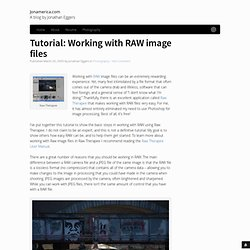 Tutorial: Working with RAW image files - Photography - Jonamerica.com