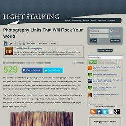 Photography Links That Will Rock Your World « Light Stalking
