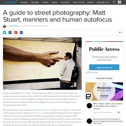 A guide to street photography: Matt Stuart, manners and human autofocus