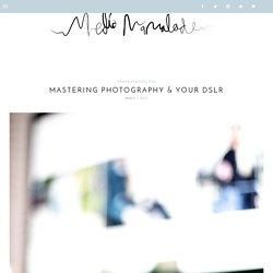 MASTERING PHOTOGRAPHY & YOUR DSLR - Mediamarmalade