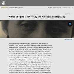 Alfred Stieglitz (1864–1946) and American Photography | Thematic Essay