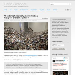 Abundant photography: the misleading metaphor of the image flood
