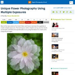 Unique Flower Photography Using Multiple Exposures