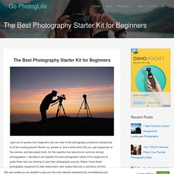 The Best Photography Starter Kit for Beginners – Go PhotogLife