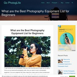 What are the Best Photography Equipment List for Beginners – Go PhotogLife