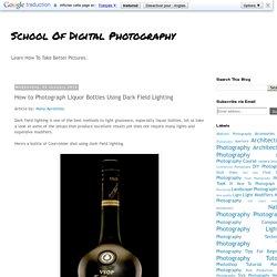 How to Photograph Liquor Bottles Using Dark Field Lighting