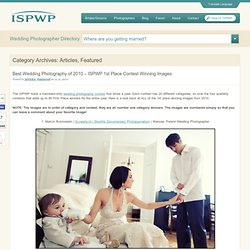 Best Wedding Photography of 2010 – ISPWP 1st Place Contest Winning Images