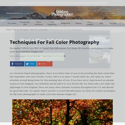 Techniques For Fall Color Photography - Outdoor Photographer