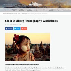 Scott Stulberg Photography Workshops - Outdoor Photographer