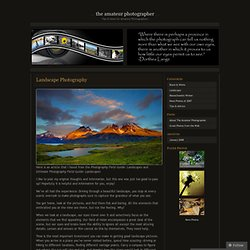 Landscape Photography « The Amateur Photographer