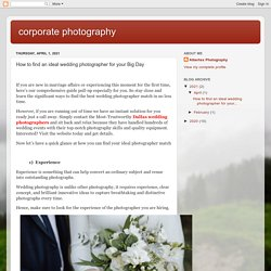 corporate photography : How to find an ideal wedding photographer for your Big Day