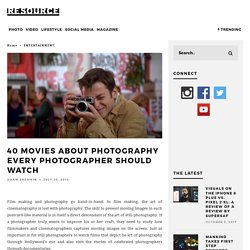 40 Movies About Photography Every Photographer Should Watch – Resource
