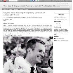 Ways to Make Wedding Photography Northern VA Amazing In Winter - Wedding & Engagement Photographers in Washington DC