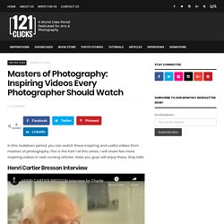 Masters of Photography: Inspiring Videos Photographers Should Watch