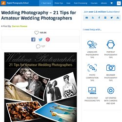 Wedding Photography – 21 Tips for Amateur Wedding Photographers