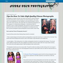 AUDRA ODEN PHOTOGRAPHY: Tips On How To Take High Quality Fitness Photographs
